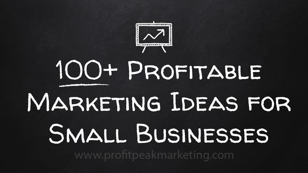 100+ Profitable Marketing Ideas for Small Businesses