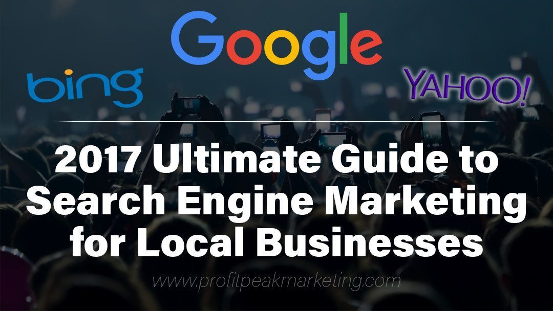 Ultimate Guide to Search Engine Marketing for Local Businesses
